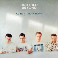 POP RESCUE: 'Get Even' by Brother Beyond (CD, 1988)