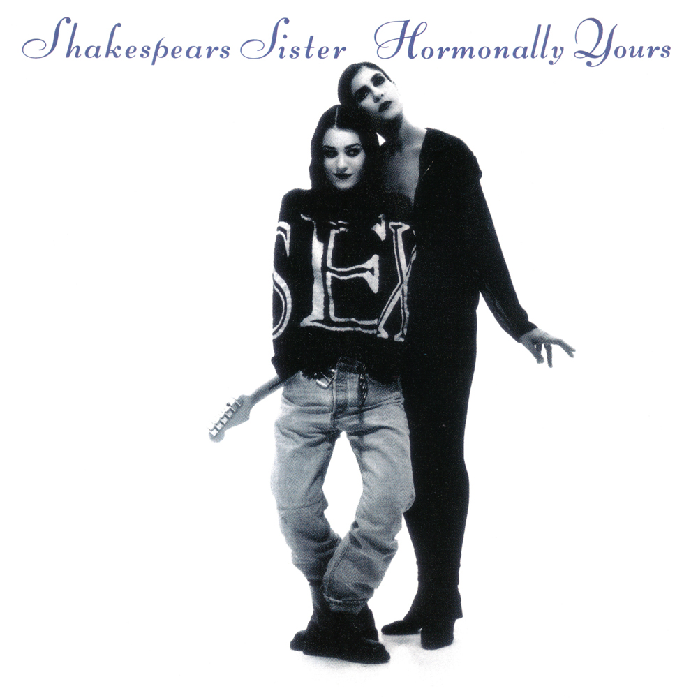 Hormonally Yours by Shakespears Sister