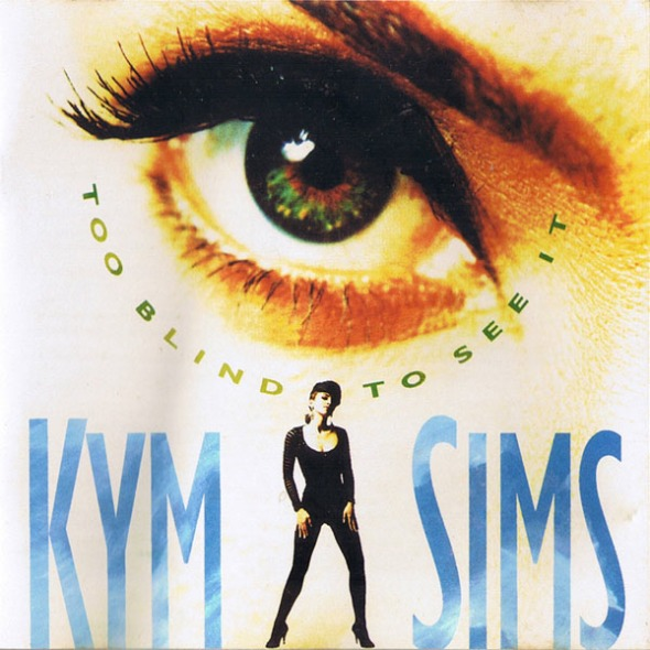 Kym Sims - Too Blind To See It (1992) album
