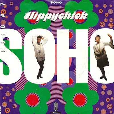 "Soho - Hippychick (1990) 7"" UK single"