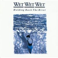 POP RESCUE: 'Holding Back The River' by Wet Wet Wet (Limited Edition CD, 1989)