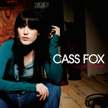 Cass Fox - Come Here (2006) album