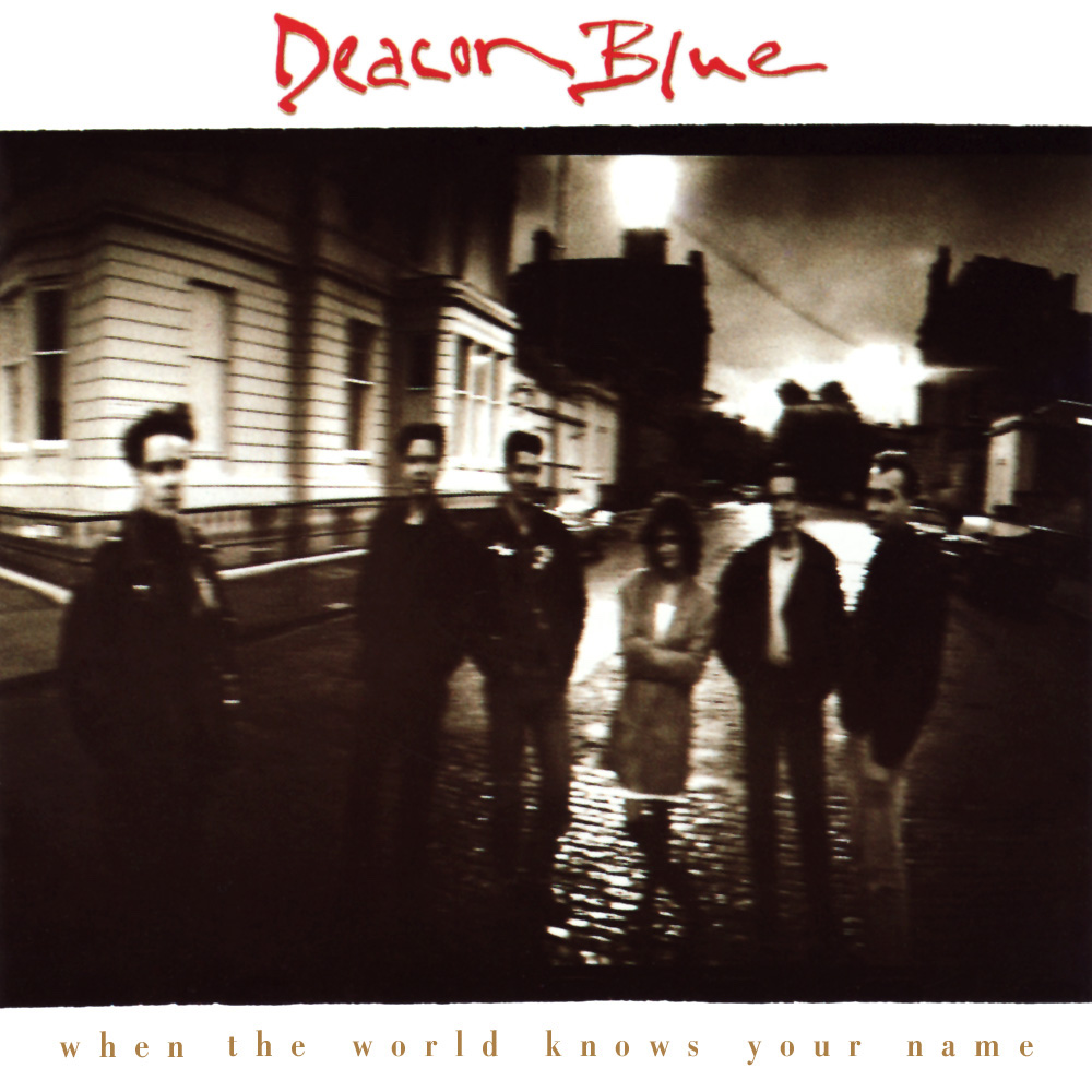 Deacon Blue - When The World Knows Your Name (1989) album