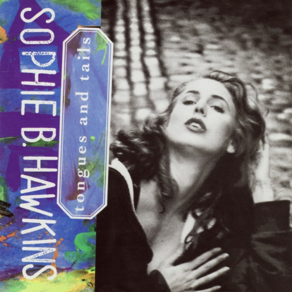 Sophie B. Hawkins - Tongues And Tails (1992) album