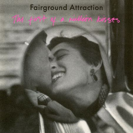 Fairground Attraction - The First Of A Million Kisses (1988) album